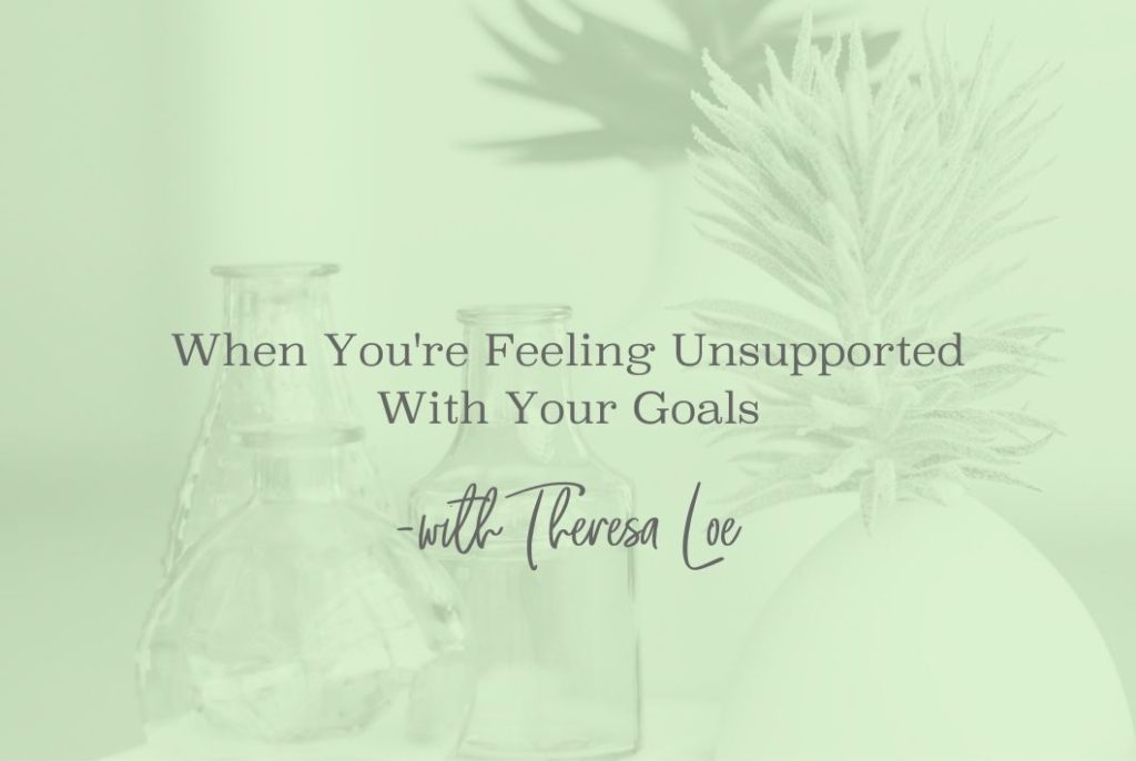 When You Are Not Supported - TheresaLoe.com