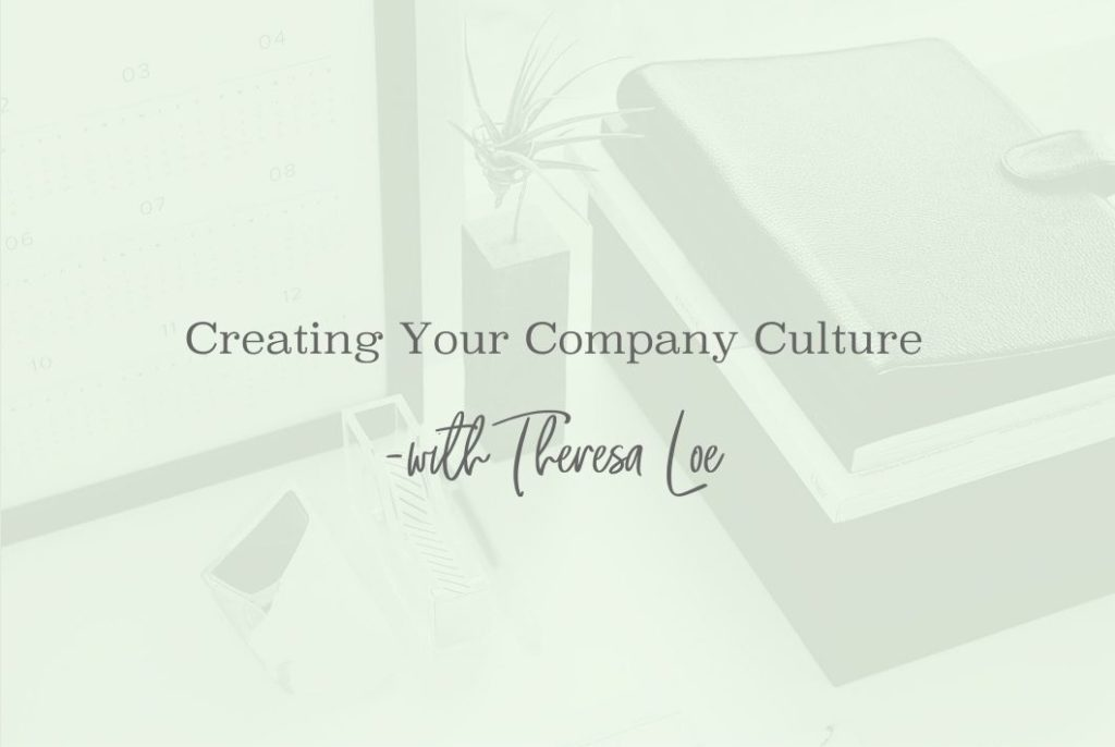 SS 21 Creating Your Company Culture - www.TheresaLoe.com