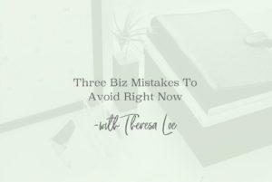 SS 27 Three Biz Mistakes To Avoid Right Now - www.TheresaLoe.com