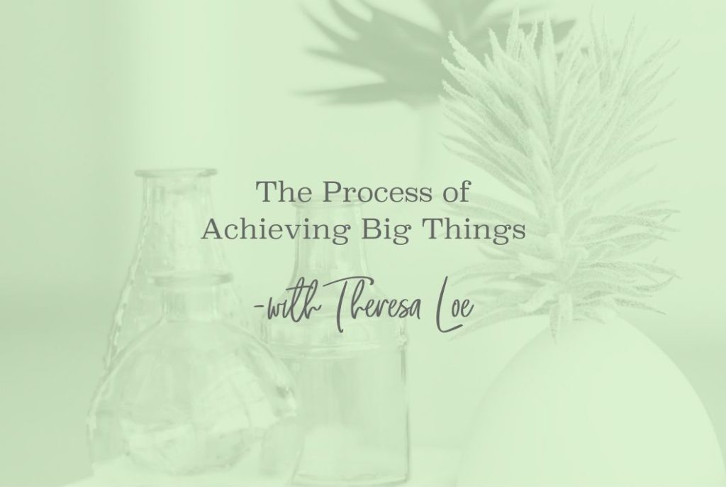 SS 35 Process of Achieving Big Things- StreamlinedAndScaled.com