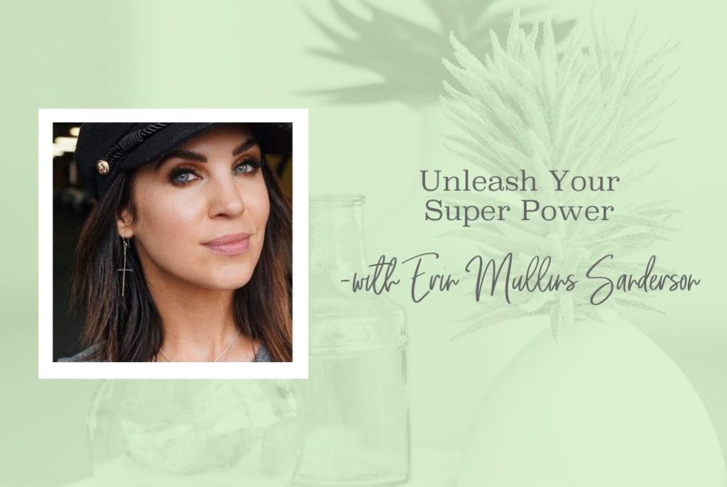 SS 38 Unleash Your Super Power - www.TheresaLoe.com