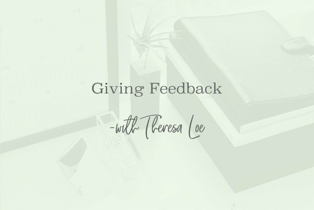 SS 60 Giving Feedback - www.TheresaLoe.com