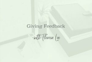 SS 60 Giving Feedback - www.TheresaLoe.com