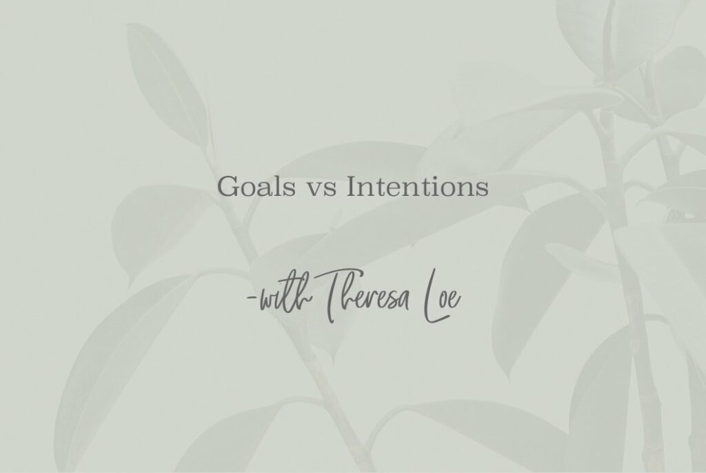 SS 67 Goals vs Intentions - www.TheresaLoe.com