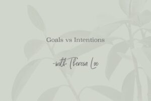 SS 67 Goals vs Intentions - www.TheresaLoe.com