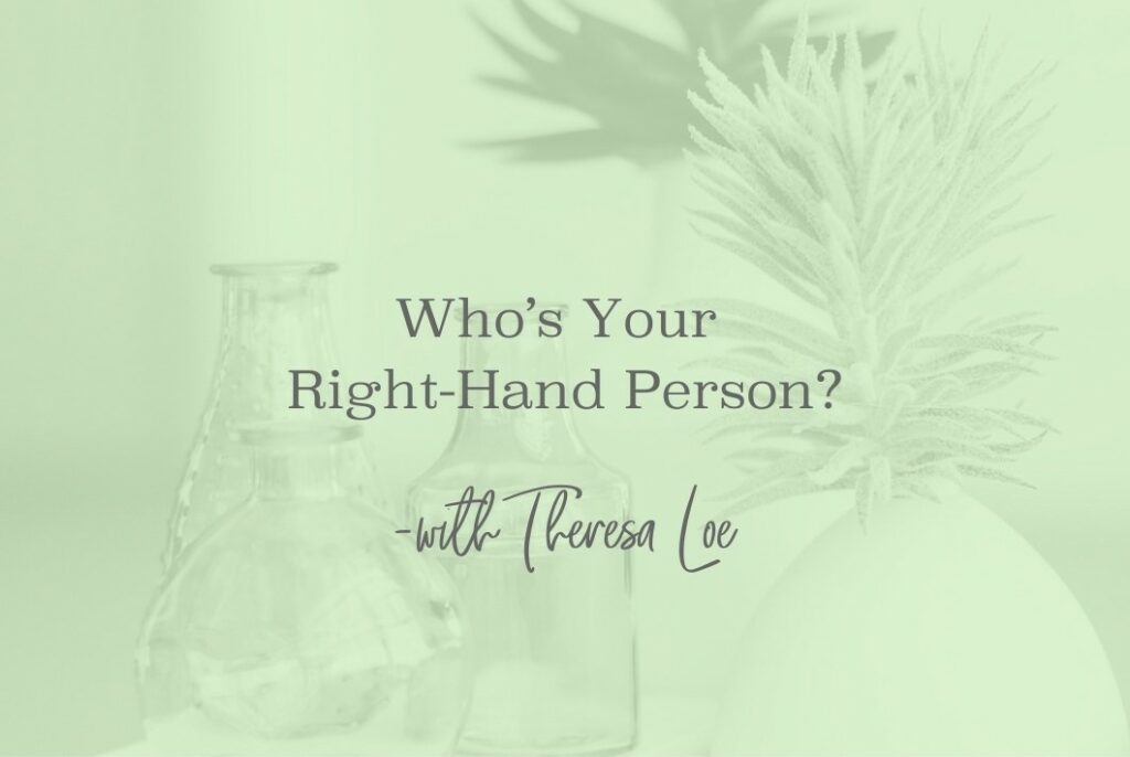 SS 92 Who's Your Right-Hand Person - www.TheresaLoe.com